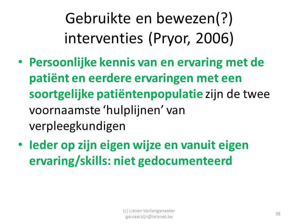 Gebruikte en bewezen( ) interventies (Pryor, 2006)