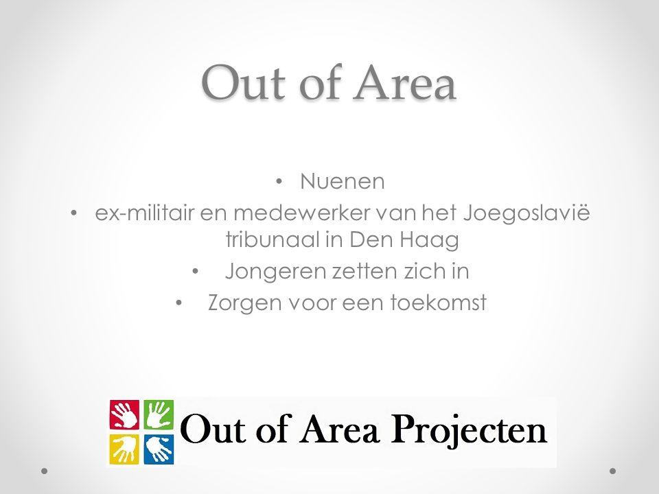 Out of Area Nuenen. ex-militair en medewerker van het Joegoslavië tribunaal in Den Haag. Jongeren zetten zich in.