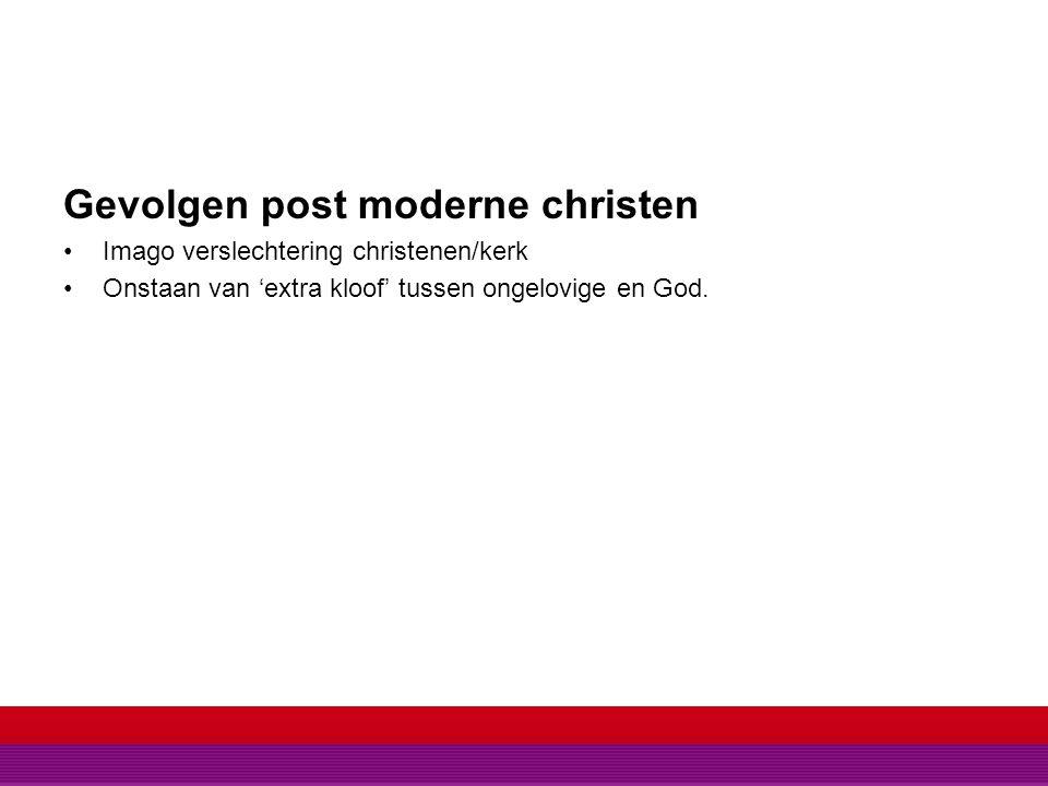 Gevolgen post moderne christen