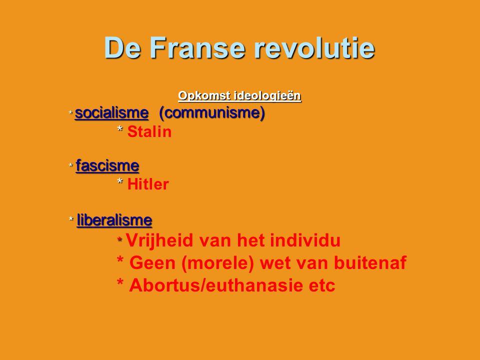 De Franse revolutie * Geen (morele) wet van buitenaf
