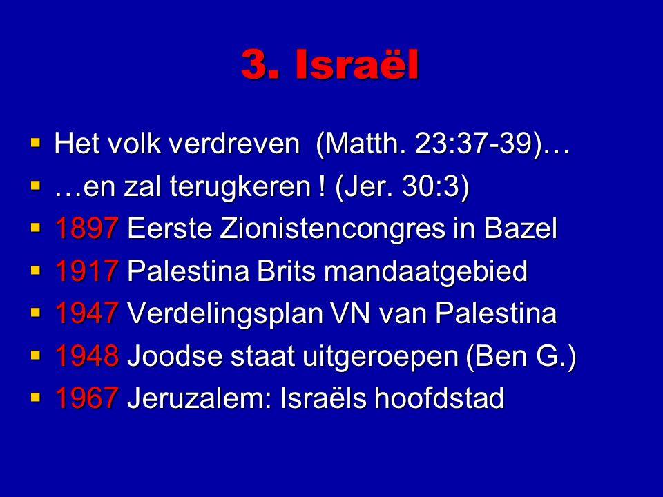 3. Israël Het volk verdreven (Matth. 23:37-39)…