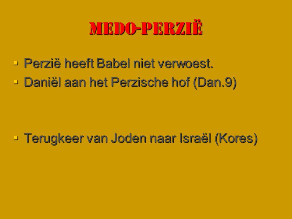 MEDO-PERZIË Perzië heeft Babel niet verwoest.