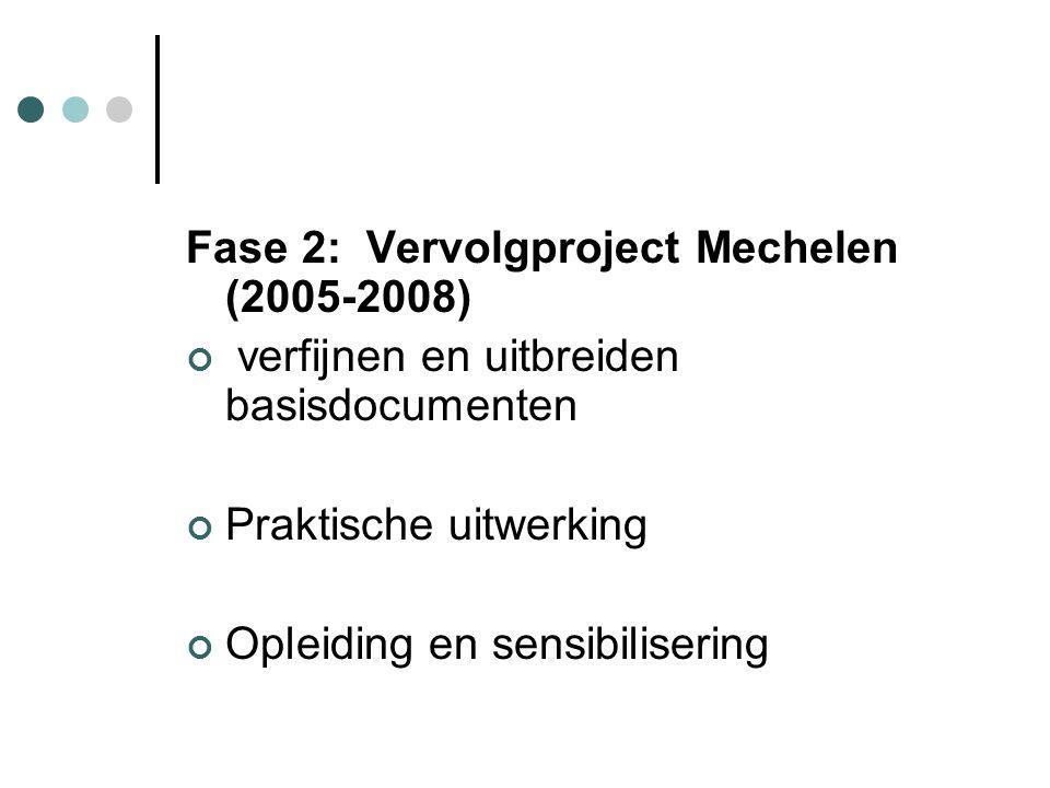 Fase 2: Vervolgproject Mechelen (2005-2008)