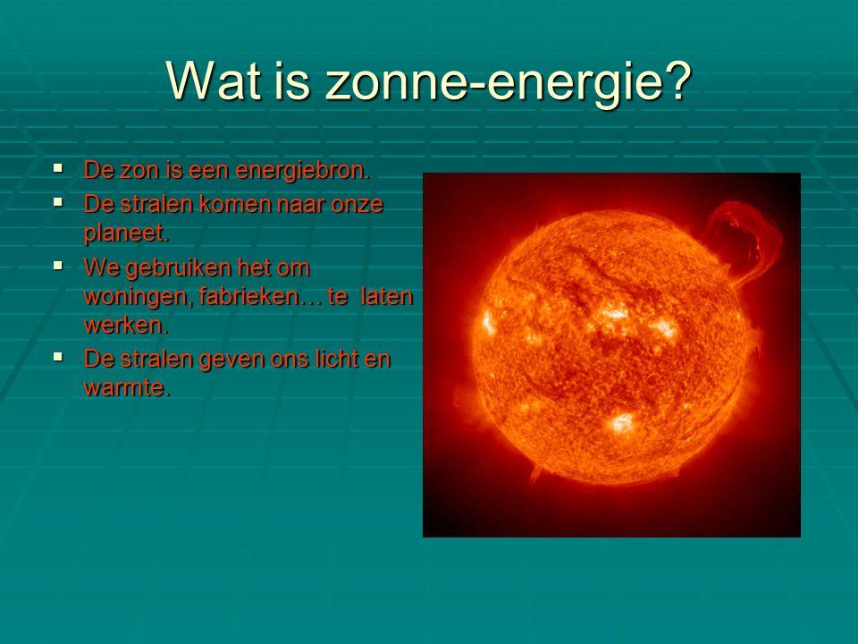 Wat is zonne-energie De zon is een energiebron.