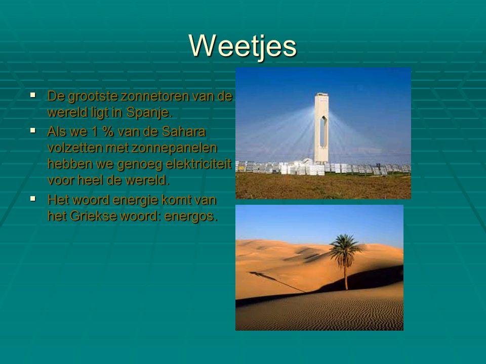 Weetjes De grootste zonnetoren van de wereld ligt in Spanje.