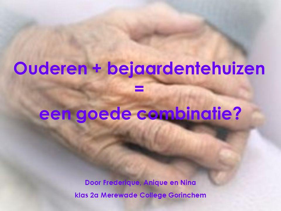 Ouderen + bejaardentehuizen =