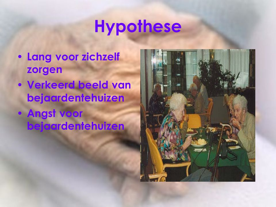 Hypothese Lang voor zichzelf zorgen