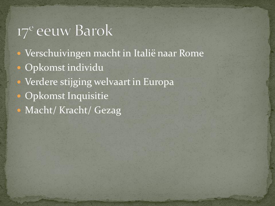 17e eeuw Barok Verschuivingen macht in Italië naar Rome