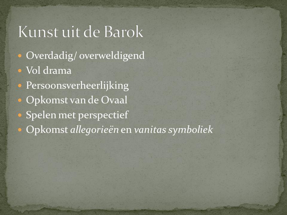 Kunst uit de Barok Overdadig/ overweldigend Vol drama