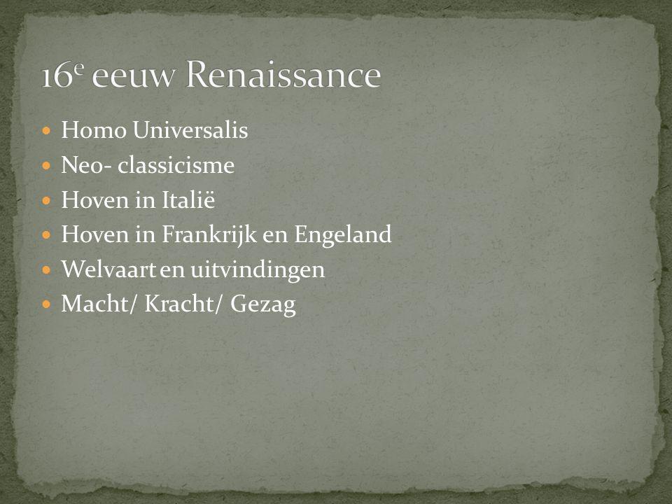 16e eeuw Renaissance Homo Universalis Neo- classicisme Hoven in Italië