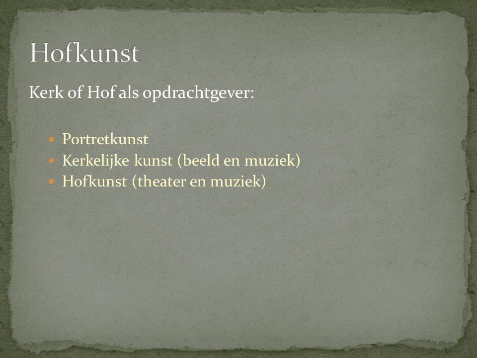 Hofkunst Kerk of Hof als opdrachtgever: Portretkunst