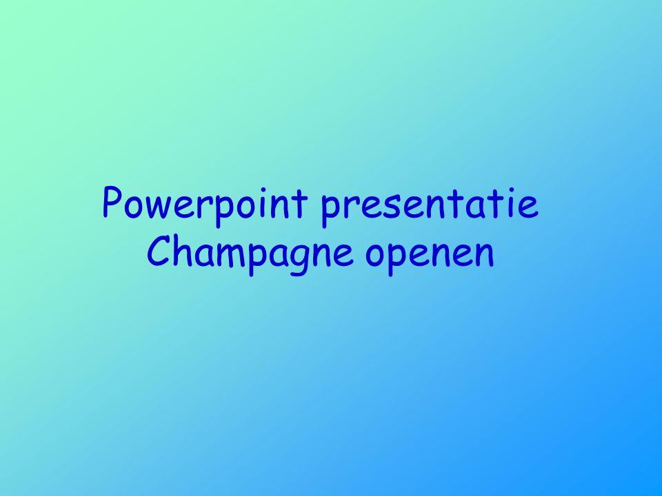 Powerpoint presentatie Champagne openen