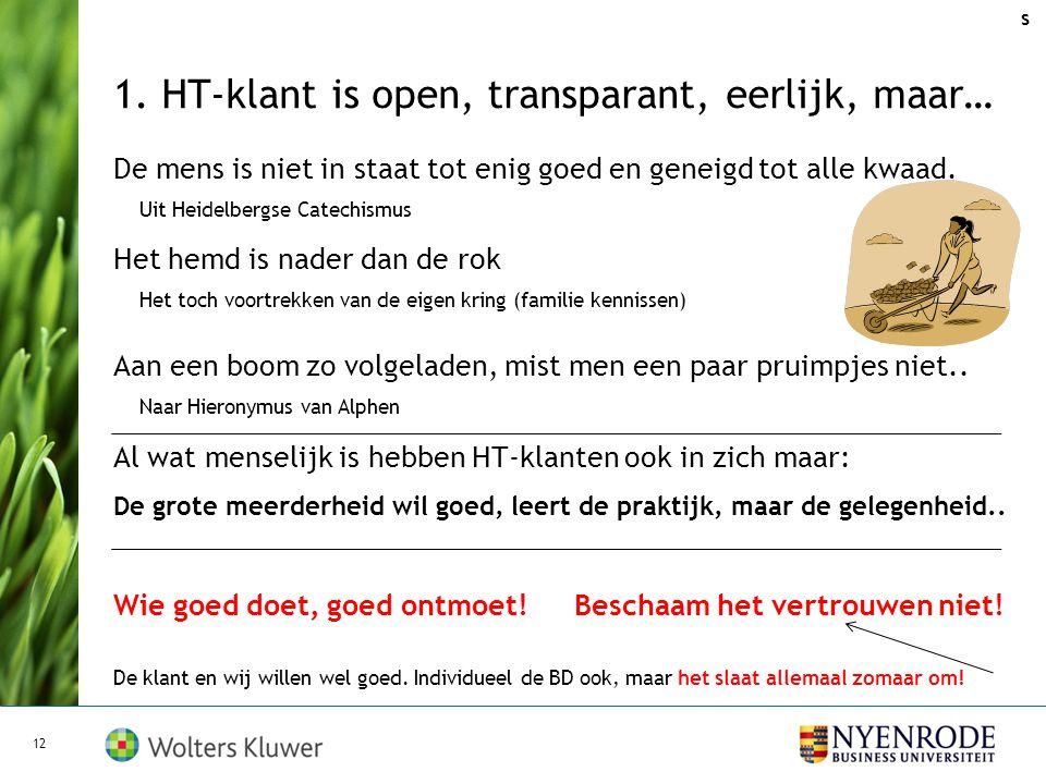 1. HT-klant is open, transparant, eerlijk, maar…