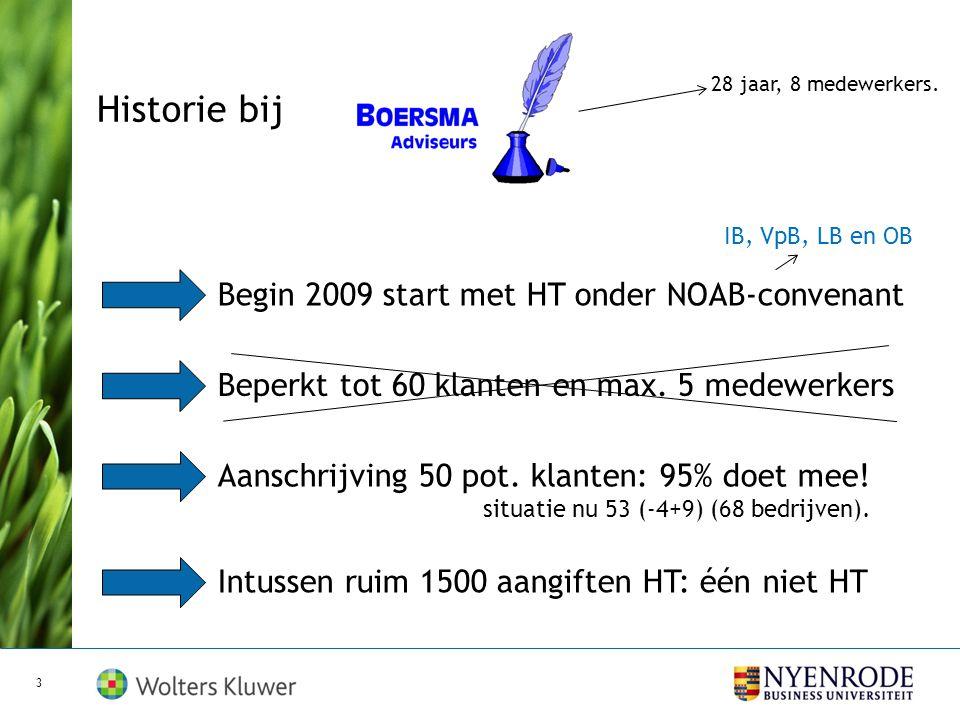 Historie bij Begin 2009 start met HT onder NOAB-convenant