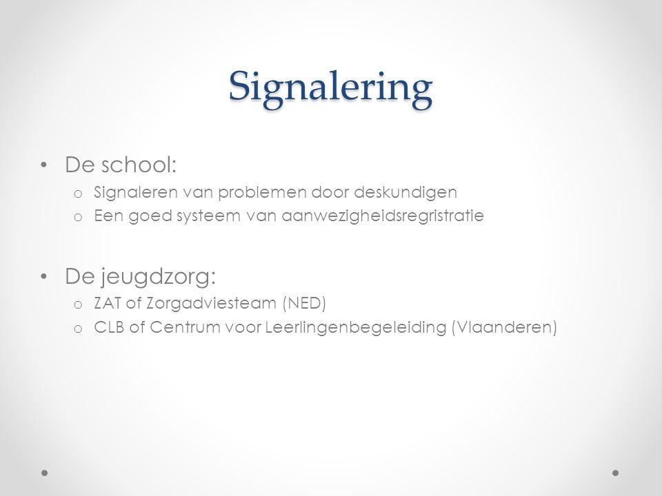 Signalering De school: De jeugdzorg: