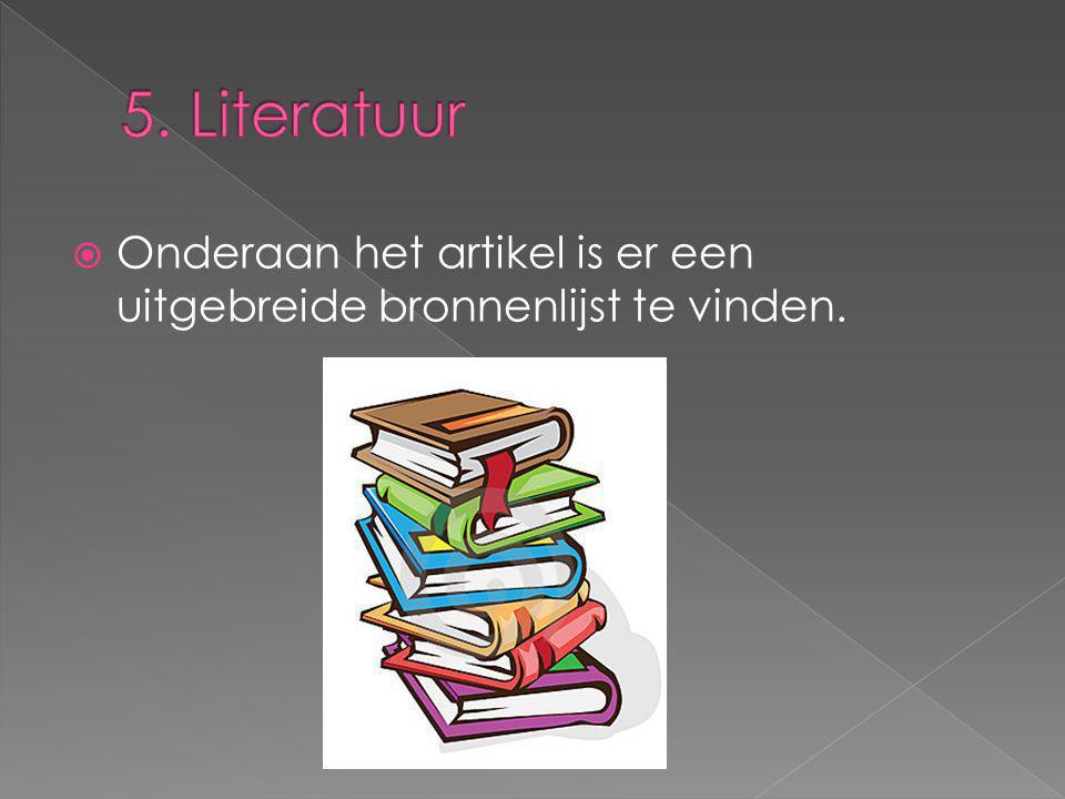 5. Literatuur Onderaan het artikel is er een uitgebreide bronnenlijst te vinden.
