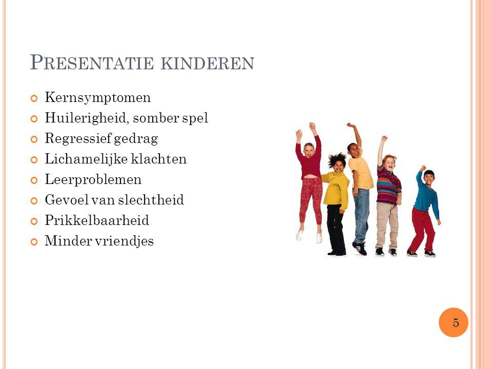 Presentatie kinderen Kernsymptomen Huilerigheid, somber spel