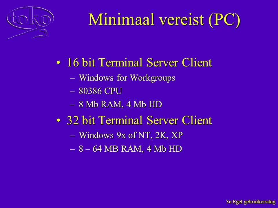Minimaal vereist (PC) 16 bit Terminal Server Client