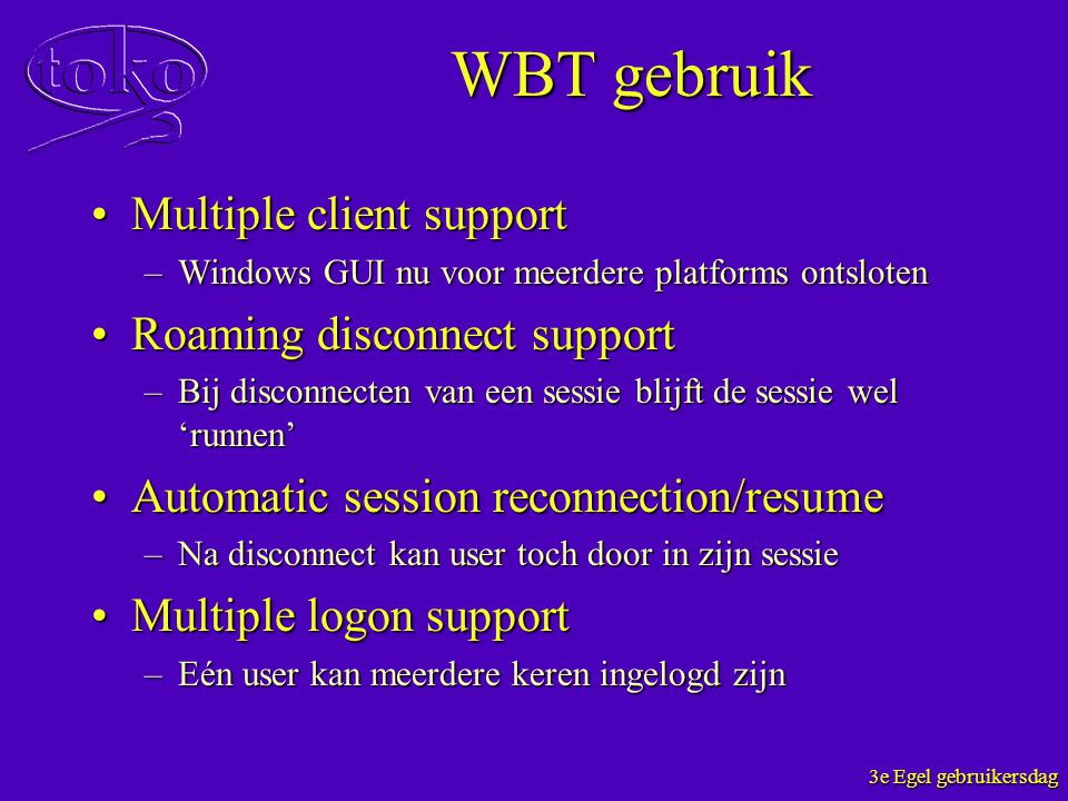 WBT gebruik Multiple client support Roaming disconnect support