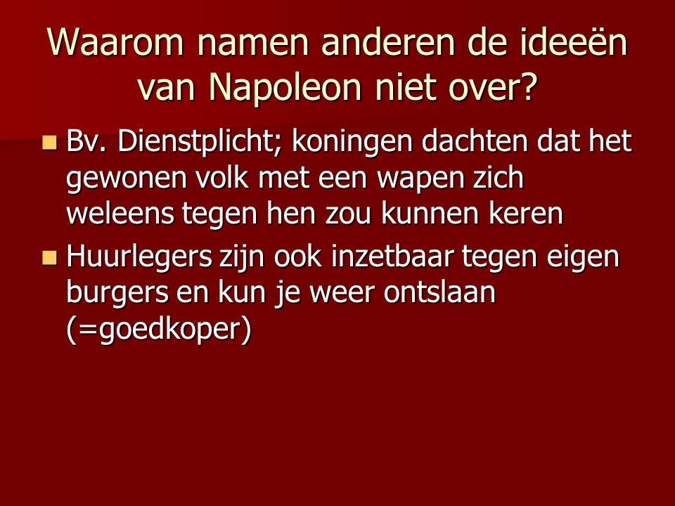 Waarom namen anderen de ideeën van Napoleon niet over