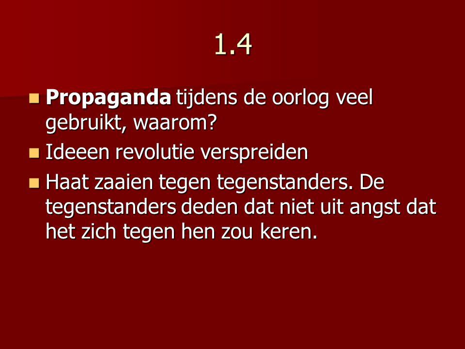 1.4 Propaganda tijdens de oorlog veel gebruikt, waarom