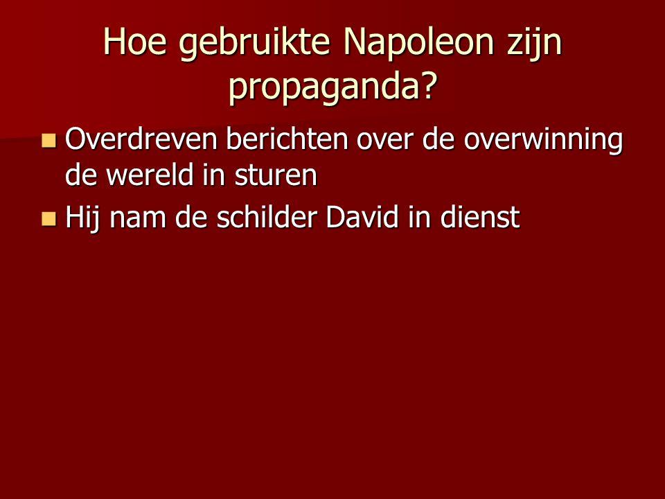 Hoe gebruikte Napoleon zijn propaganda