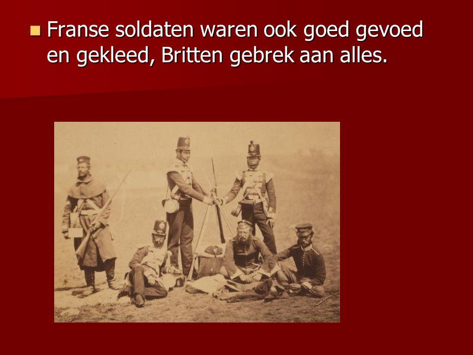 Franse soldaten waren ook goed gevoed en gekleed, Britten gebrek aan alles.