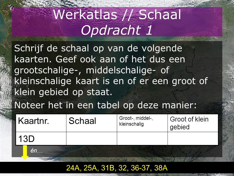 Werkatlas // Schaal Opdracht 1