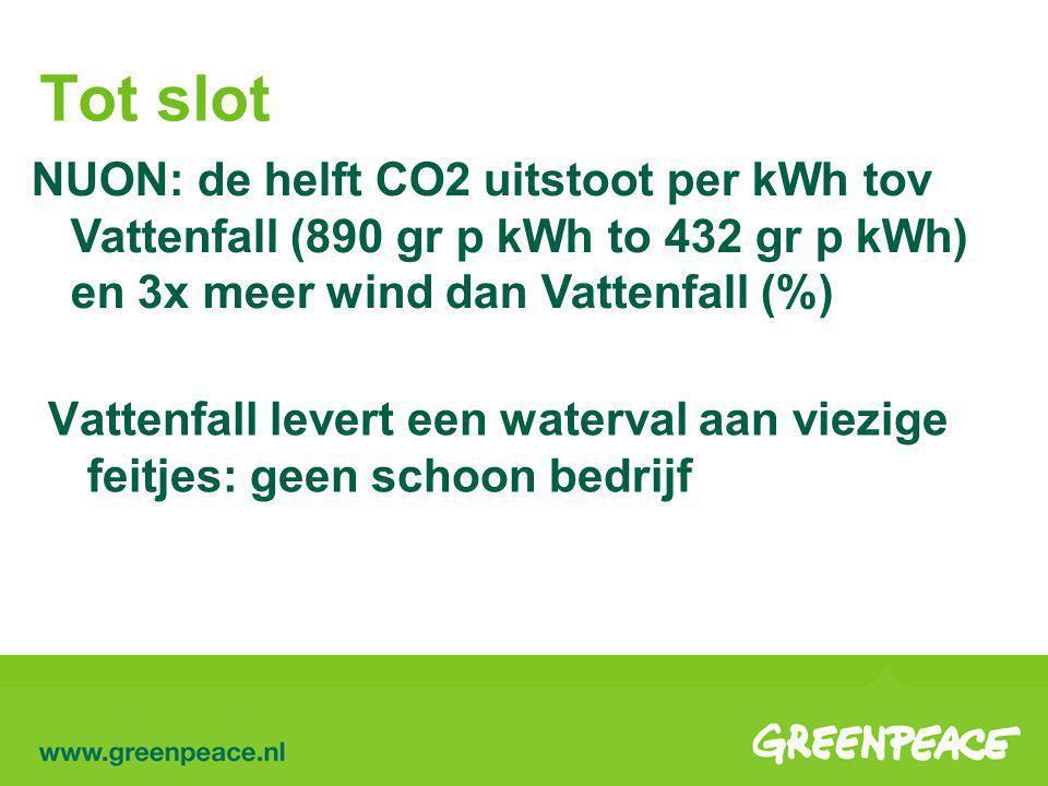 Tot slot NUON: de helft CO2 uitstoot per kWh tov Vattenfall (890 gr p kWh to 432 gr p kWh) en 3x meer wind dan Vattenfall (%)