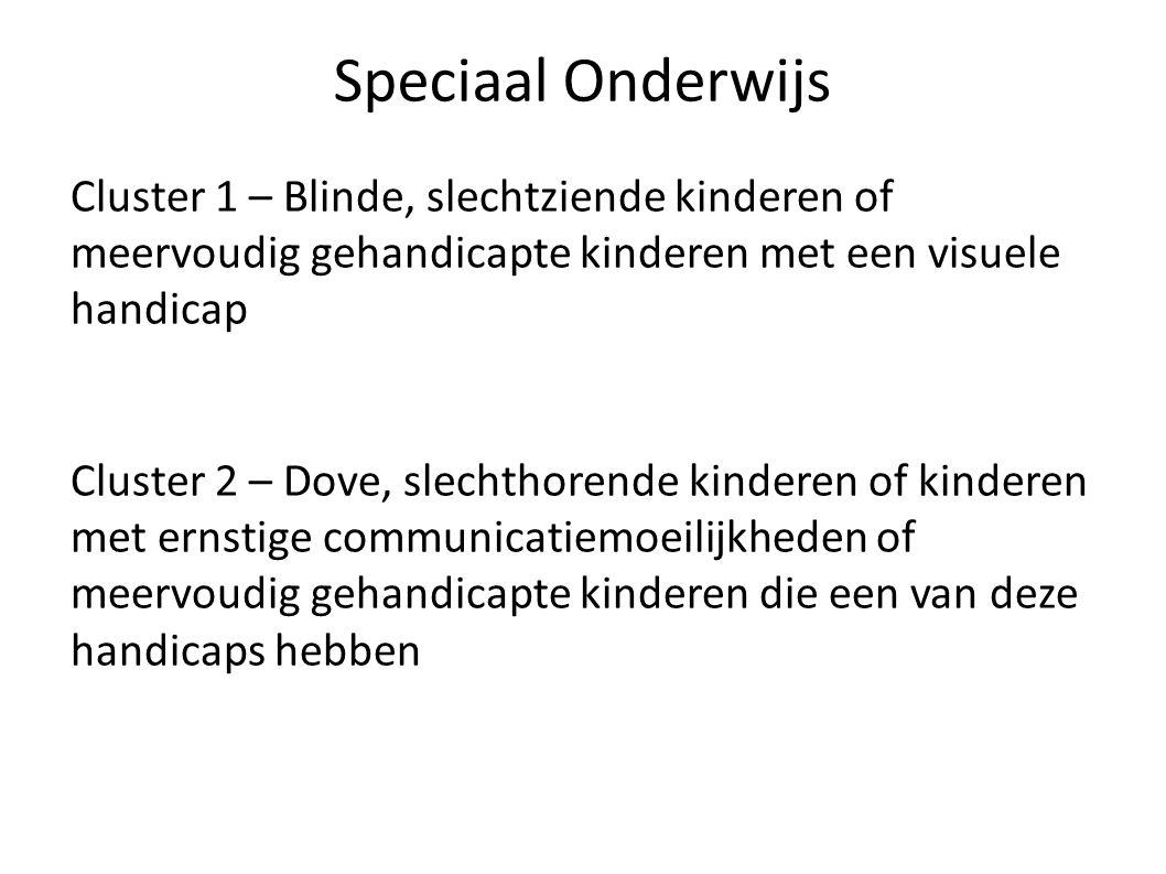 Speciaal Onderwijs Cluster 1 – Blinde, slechtziende kinderen of meervoudig gehandicapte kinderen met een visuele handicap.