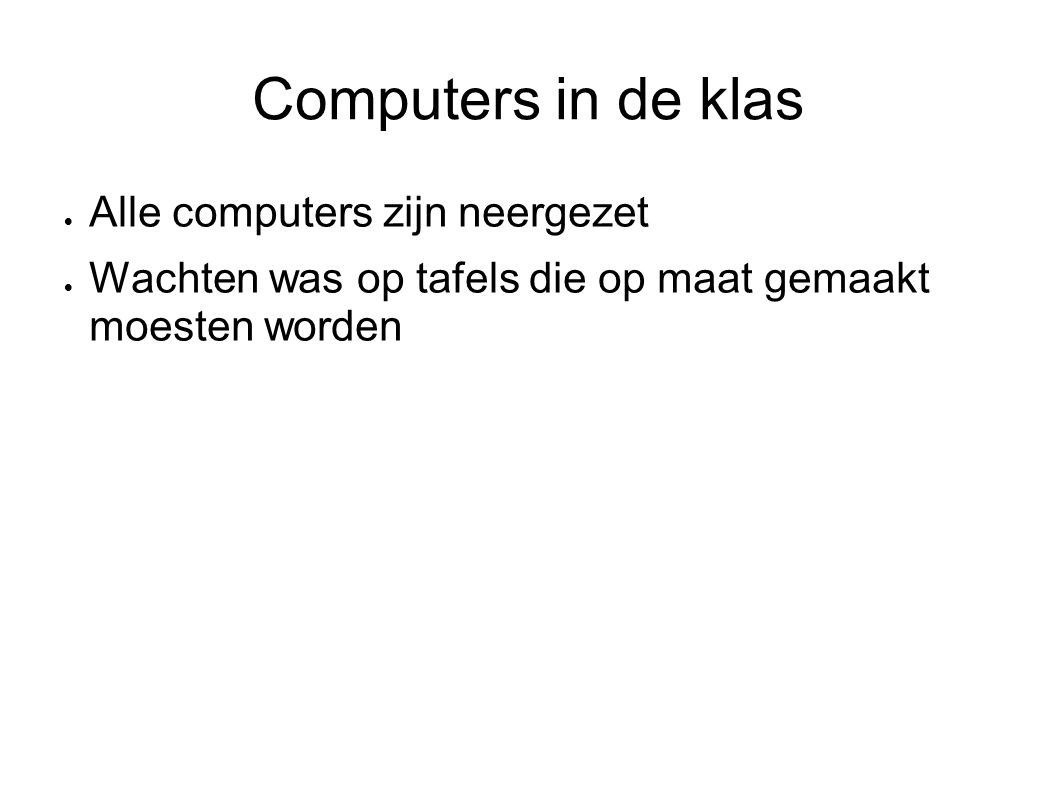 Computers in de klas Alle computers zijn neergezet