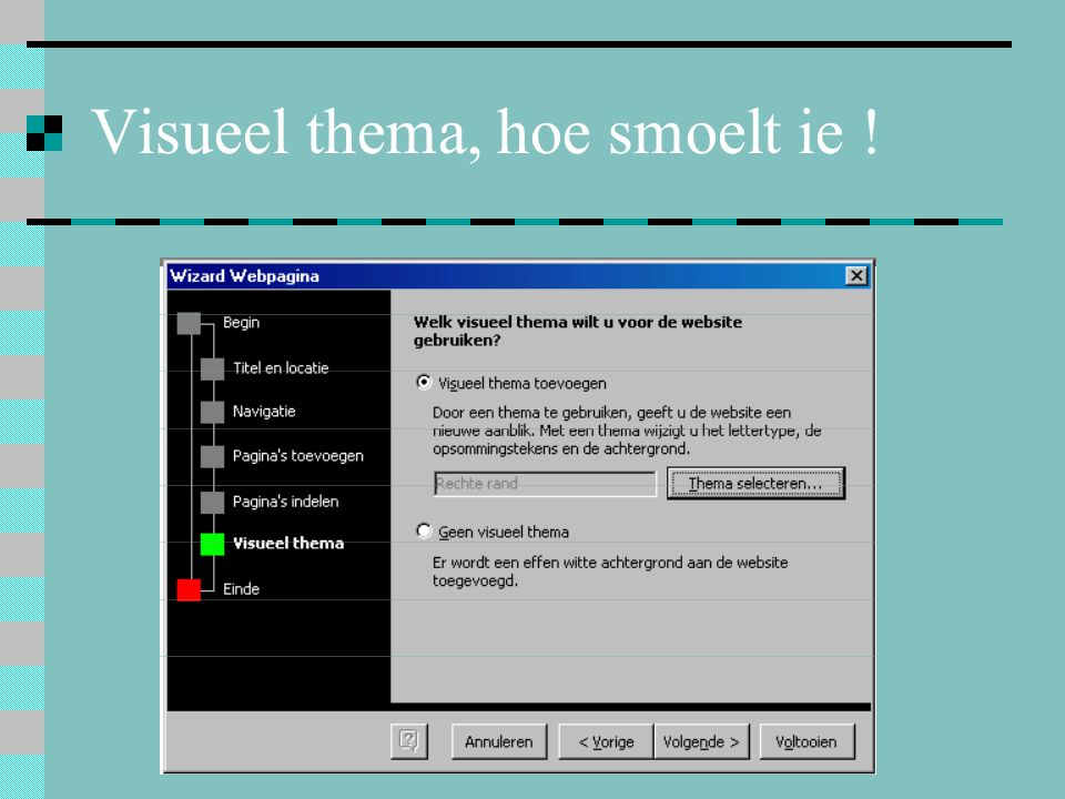 Visueel thema, hoe smoelt ie !