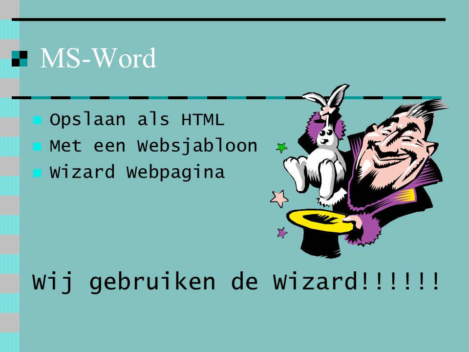 MS-Word Wij gebruiken de Wizard!!!!!! Opslaan als HTML