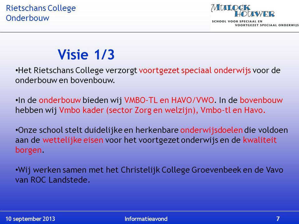 Visie 1/3 Het Rietschans College verzorgt voortgezet speciaal onderwijs voor de onderbouw en bovenbouw.