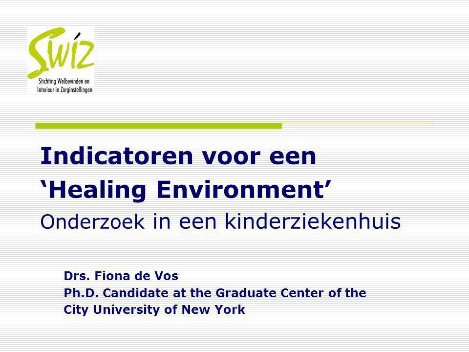 Indicatoren voor een 'Healing Environment' Onderzoek in een kinderziekenhuis