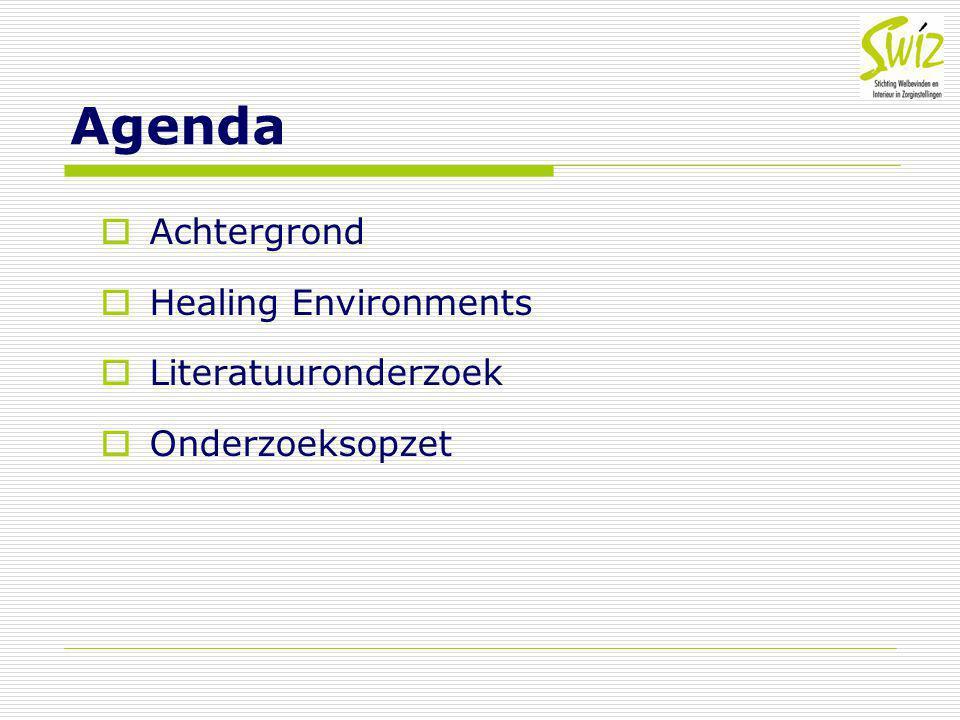 Agenda Achtergrond Healing Environments Literatuuronderzoek