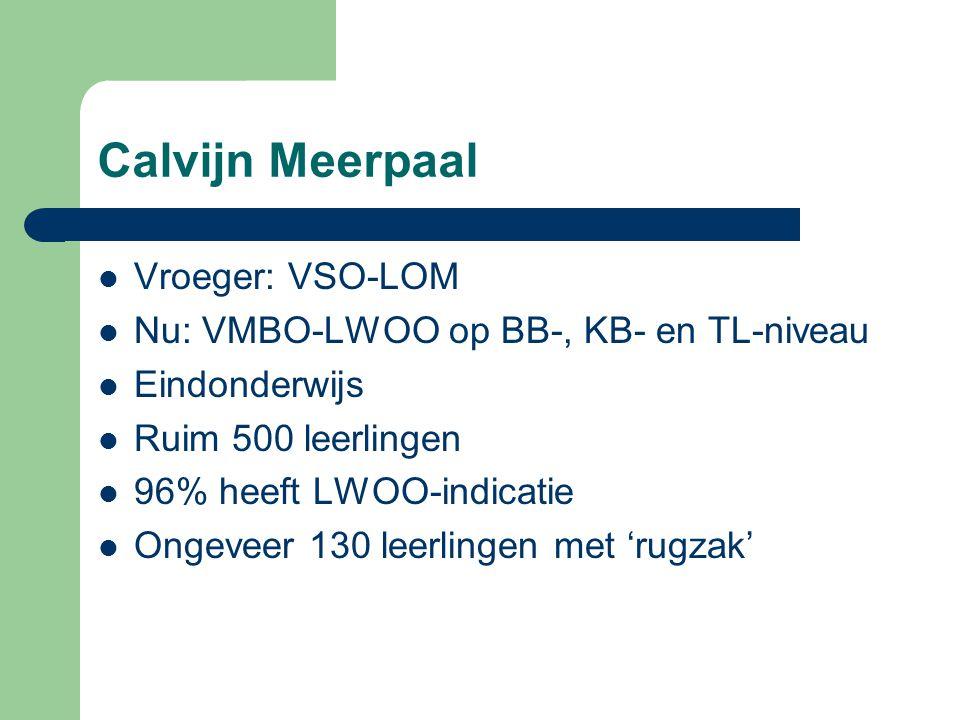 Calvijn Meerpaal Vroeger: VSO-LOM