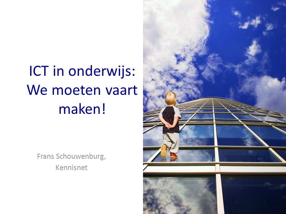 ICT in onderwijs: We moeten vaart maken!