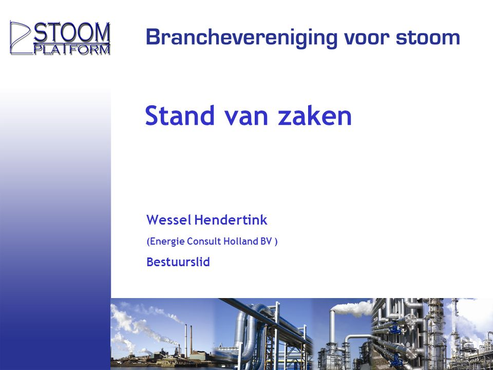 Stand van zaken Wessel Hendertink Bestuurslid