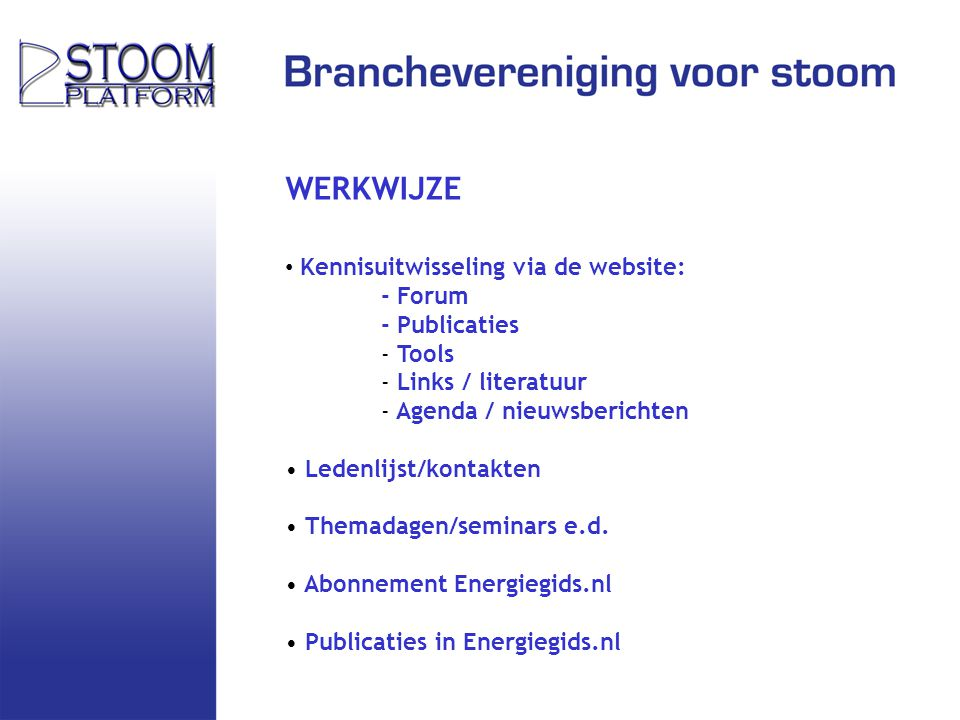 WERKWIJZE Kennisuitwisseling via de website: - Forum - Publicaties