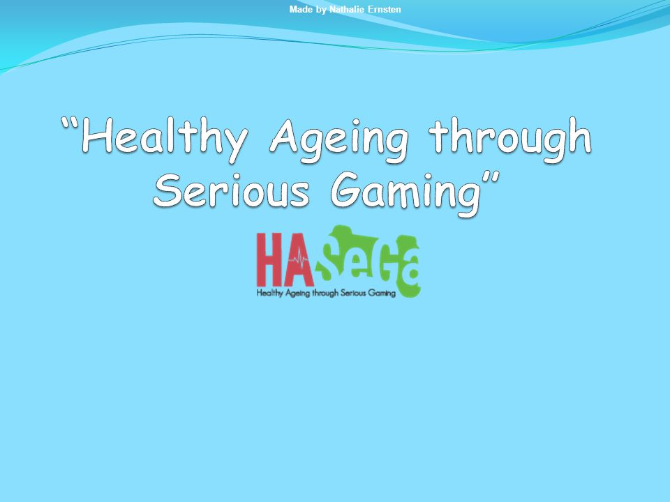 Healthy Ageing through Serious Gaming