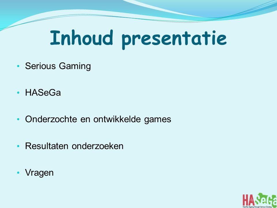 Inhoud presentatie Serious Gaming HASeGa