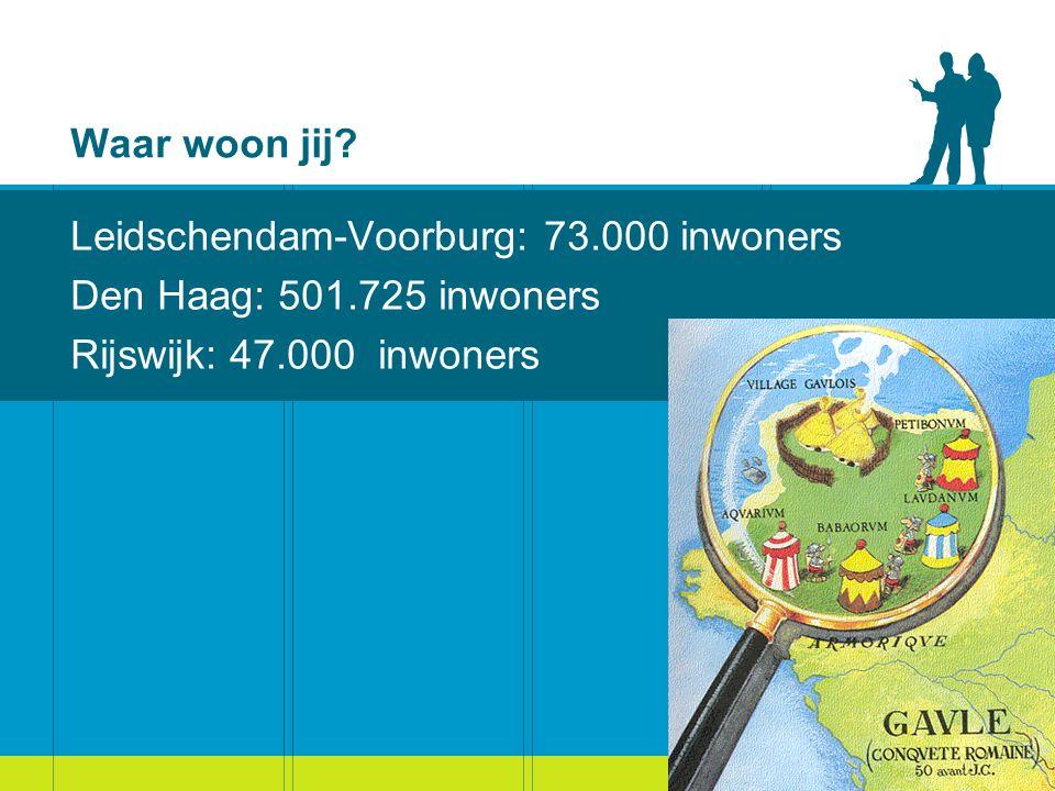 Waar woon jij. Leidschendam-Voorburg: 73.000 inwoners.