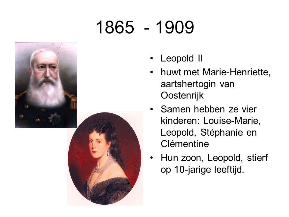 1865 - 1909 Leopold II. huwt met Marie-Henriette, aartshertogin van Oostenrijk.