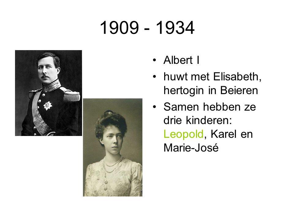 1909 - 1934 Albert I huwt met Elisabeth, hertogin in Beieren