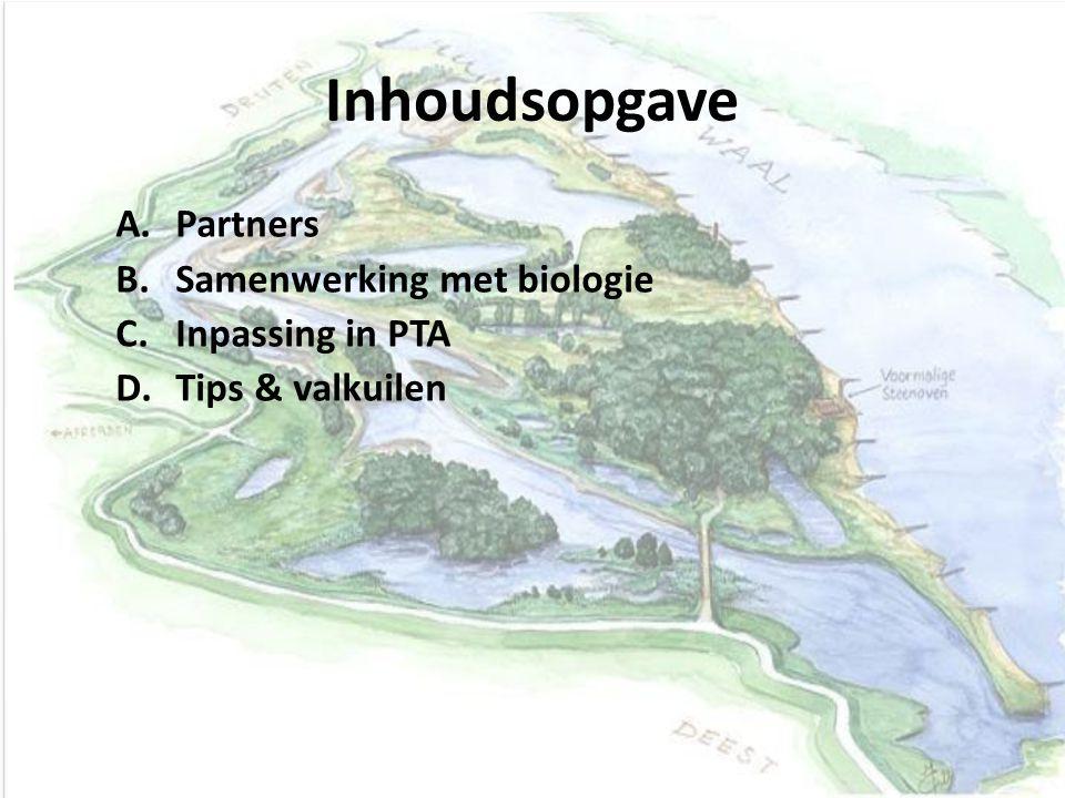 Inhoudsopgave Partners Samenwerking met biologie Inpassing in PTA