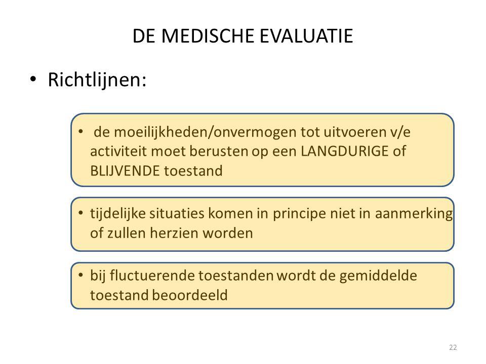 DE MEDISCHE EVALUATIE Richtlijnen: