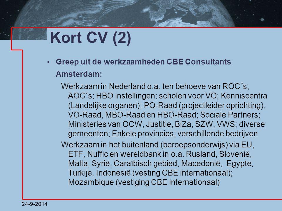 Kort CV (2) Greep uit de werkzaamheden CBE Consultants Amsterdam: