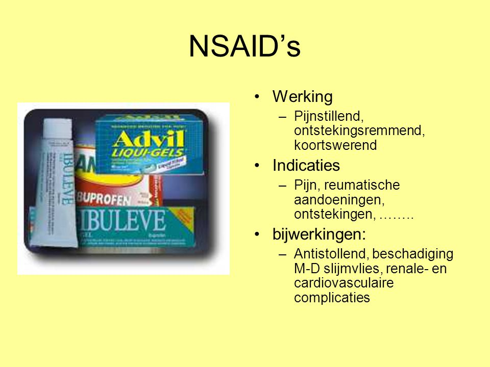 NSAID's Werking Indicaties bijwerkingen: