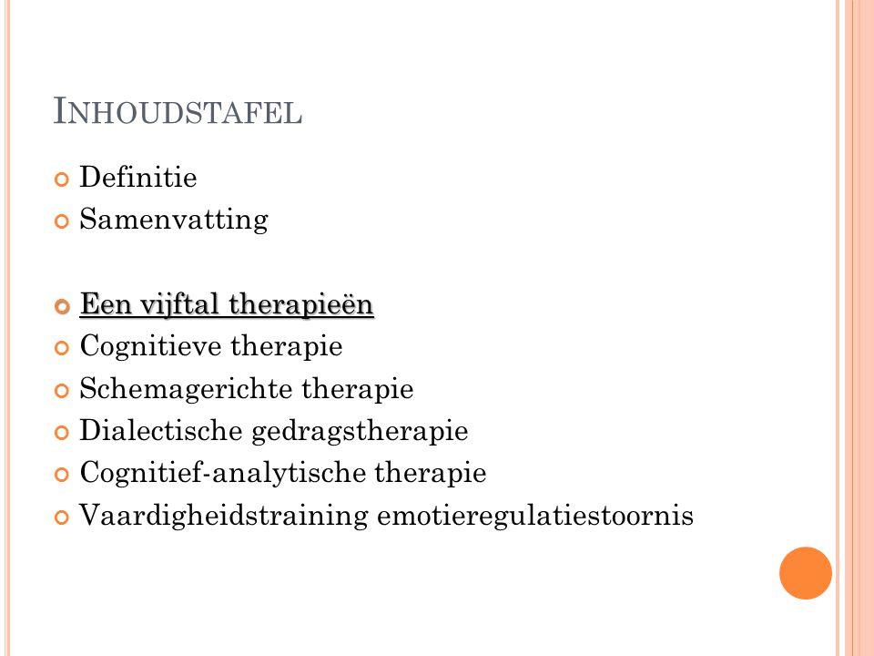 Inhoudstafel Definitie Samenvatting Een vijftal therapieën